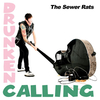 "The Sewer Rats ""Drunken Calling"" - CD"