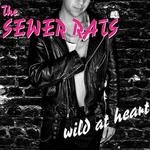 THE SEWER RATS -  Wild At Heart LP