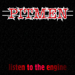 PITMEN - Listen To The Engine LP
