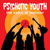 PSYCHOTIC YOUTH - VOICE OF THE SUMMER LP